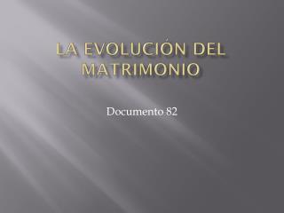 LA EVOLUCI�N DEL MATRIMONIO