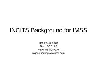 INCITS Background for IMSS