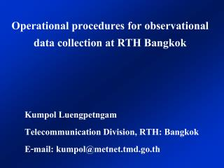 Operational procedures for observational         data collection at RTH Bangkok