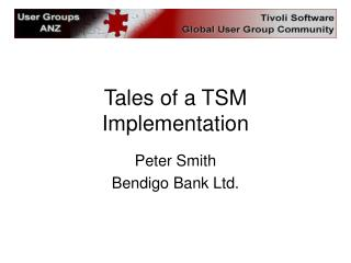 Tales of a TSM Implementation