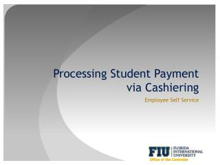 Processing Student Payment via Cashiering