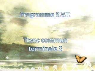 Programme S.V.T. Tronc commun terminale S