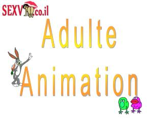 Adulte Animation