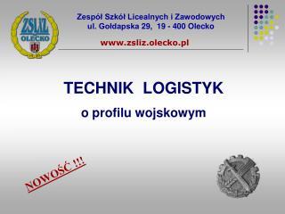 Zespół Szkół Licealnych i Zawodowych ul. Gołdapska 29,  19 - 400 Olecko