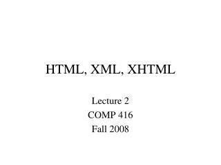 HTML, XML, XHTML
