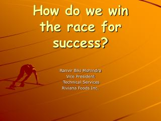How do we win  the race for success