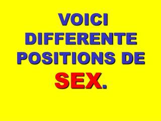 VOICI DIFFERENTE POSITIONS DE SEX .