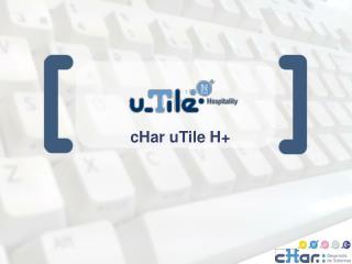 cHar uTile H+