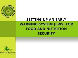SETTING UP AN EARLY WARNING SYSTEM (EWS) FOR FOOD AND NUTRITION SECURITY