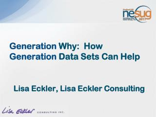 Generation  Why:  How  Generation  Data Sets Can Help