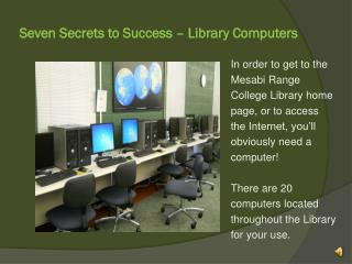 Seven Secrets to Success � Library Computers