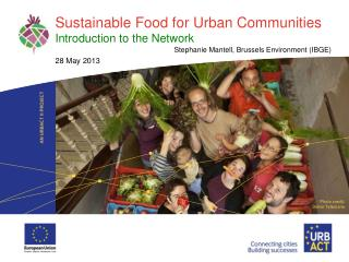 Sustainable Food for Urban Communities Introduction to the Network