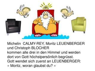 Michelin  CALMY-REY, Moritz LEUENBERGER und Christoph BLOCHER