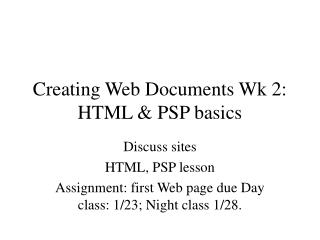 Creating Web Documents Wk 2: HTML & PSP basics