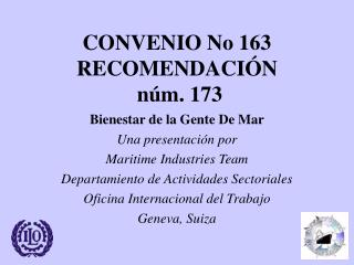 CONVENIO No 163 RECOMENDACI ÓN  núm. 173
