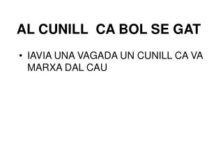 AL CUNILL  CA BOL SE GAT