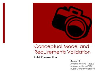 Conceptual Model and  Requirements Validation