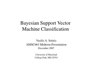Bayesian Support Vector  Machine Classification