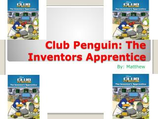 Club Penguin: The Inventors Apprentice