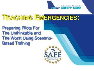Teaching Emergencies: Preparing Pilots For  The Unthinkable and The Worst Using Scenario-