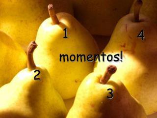 momentos!