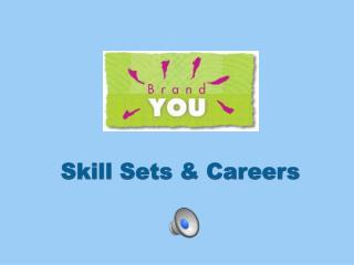 Skill Sets & Careers