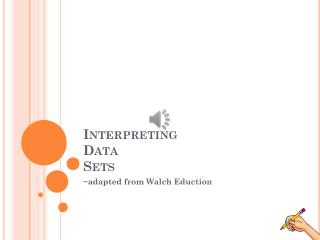 Interpreting  Data  Sets