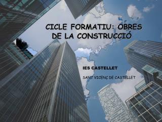 CICLE FORMATIU: OBRES   DE LA CONSTRUCCIÓ
