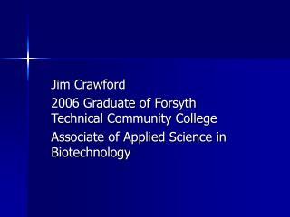 Jim Crawford 2006 Graduate of Forsyth Technical Community College