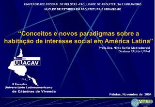 """""""Conceitos e novos paradigmas sobre a habitação de interesse social em América Latina"""""""