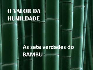 O VALOR DA HUMILDADE