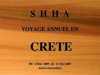 S  H  H  A VOYAGE ANNUEL EN CRETE