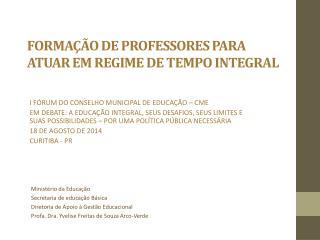 FORMAÇÃO DE PROFESSORES PARA ATUAR EM REGIME DE TEMPO INTEGRAL