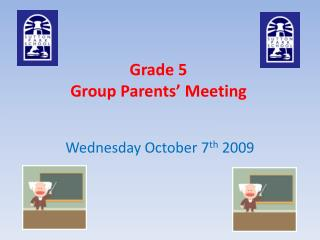 Grade 5 Group Parents� Meeting