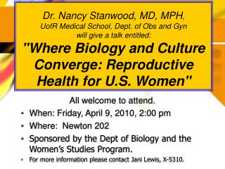 All welcome to attend.   When: Friday, April 9, 2010, 2:00 pm Where:  Newton 202
