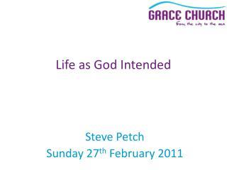Steve Petch Sunday 27 th  February 2011