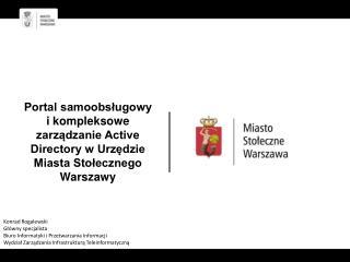 Konrad Rogalewski Główny specjalista Biuro  Informatyki i Przetwarzania  Informacji