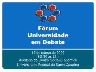 Fórum Universidade  em Debate