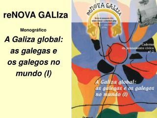 reNOVA GALIza Monográfico A Galiza global: as galegas e os galegos no mundo (I)