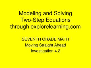Modeling and Solving  Two-Step Equations through explorelearning