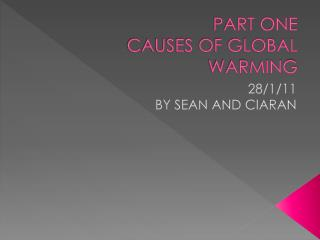 PART ONE CAUSES OF GLOBAL WARMING
