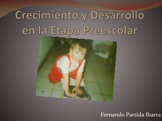 Crecimiento y Desarrollo en la Etapa Preescolar