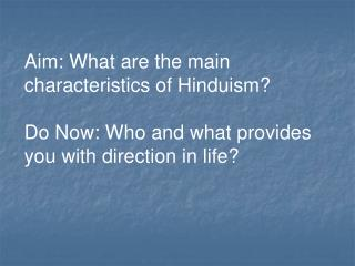 Aim: What are the main characteristics of Hinduism?