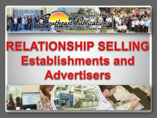 RELATIONSHIP SELLING Establishments and Advertisers