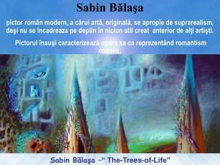 "Sabin Bãlaşa – "" The-Trees-of-Life"""