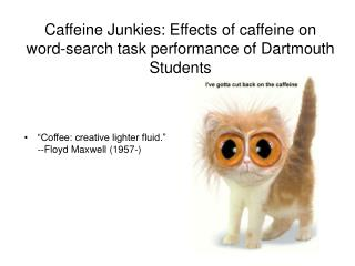 Caffeine Junkies: Effects of caffeine on word-search task performance of Dartmouth Students