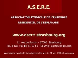 A.S.E.R.E. ASSOCIATION SYNDICALE DE L'ENSEMBLERESIDENTIEL DE L'ESPLANADE
