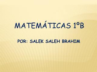POR: SALEK  SALEH BRAHIM