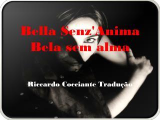 Bella Senz'Anima Bela sem alma