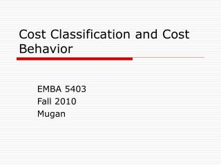 Cost Classification and Cost Behavior